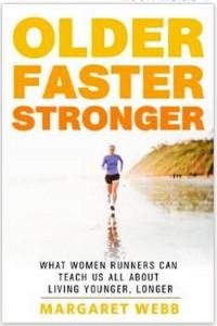 Older, Faster, Stronger by Margaret Webb